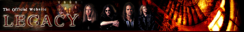Legacy's Website - Welcome to the Official website of the Recording Group Legacy. Legacy features members of Lizzy Borden, Silver Mountain, George Lynch Group, Starwood and more.